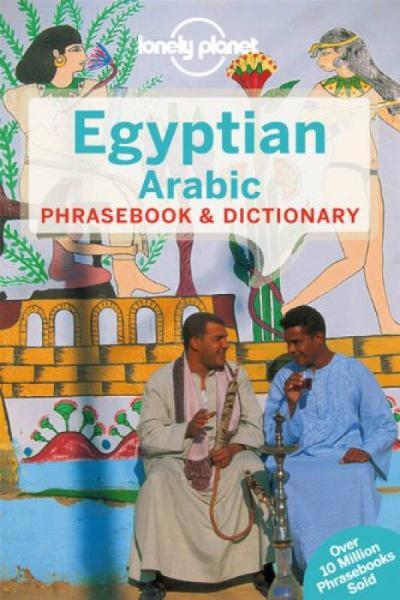 Egyptian Arabic Phrasebook 4[孤独星球:埃及阿拉伯语常用语词典]