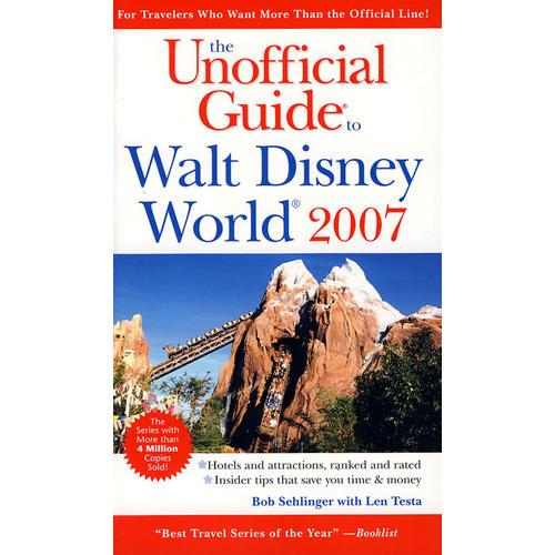 THE UNOFFICIAL GUIDE TO WALT DISNEY WORLD® 2007(迪斯尼世界非官方指南 2007)