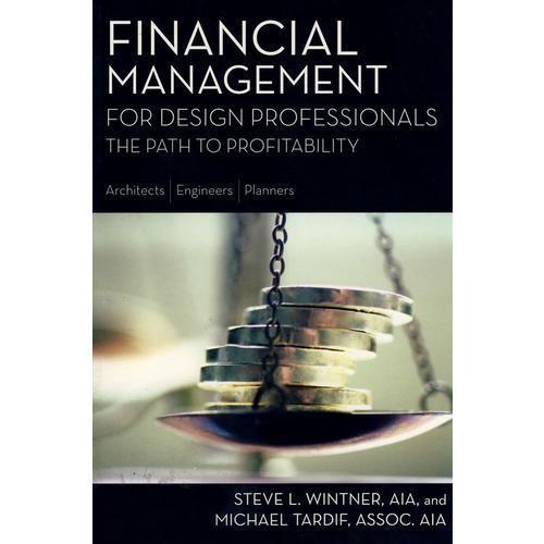 设计专业的财务管理FINANCIAL MANAGEMENT FOR DESIGN PROFESSIONALS