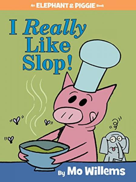 An Elephant and Piggie Book: I Really Like Slop!