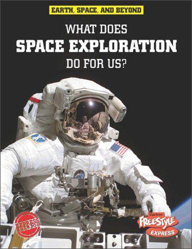 WhatDoesSpaceExplorationDoforUs(FreestyleExpress:Earth,Space,andBeyond)