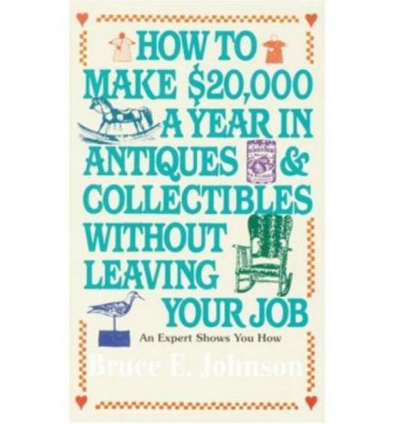 How to Make $20,000 a Year in Antiques and Colle