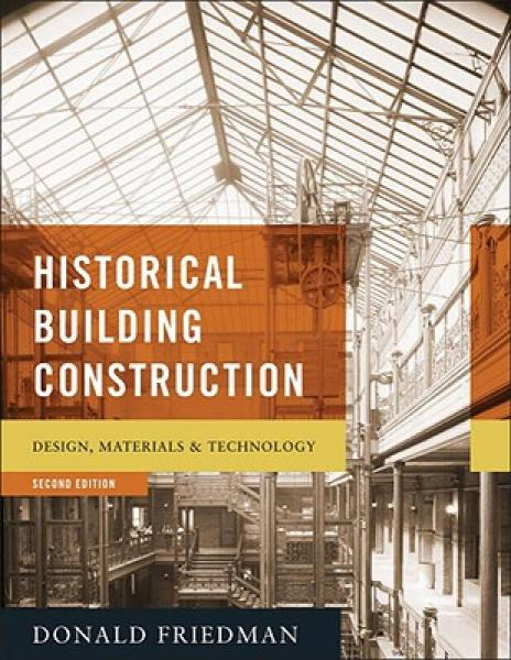 Historical Building Construction: Design, Materials, & Technology