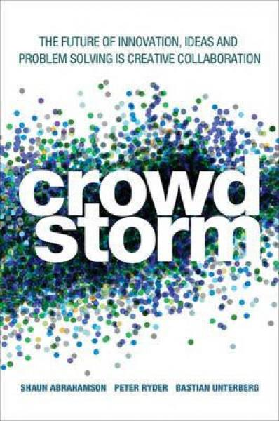 Crowdstorm: The Future Of Innovation, Ideas, And Problem SolvingCrowdstorm:未来的创新、构想和问题解决