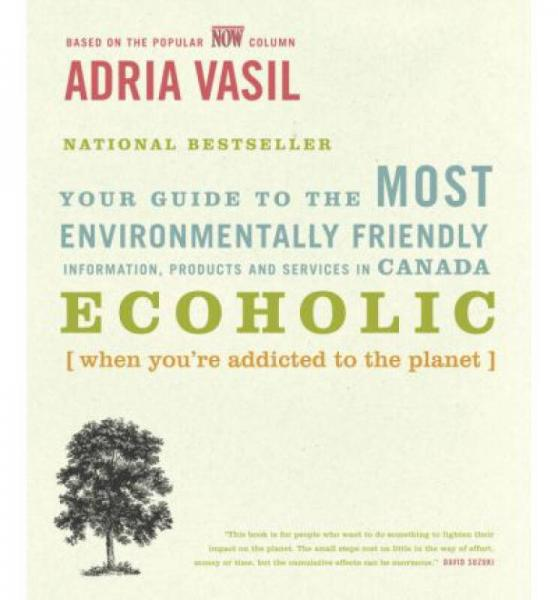 Ecoholic  Your Guide to the Most Environmentally