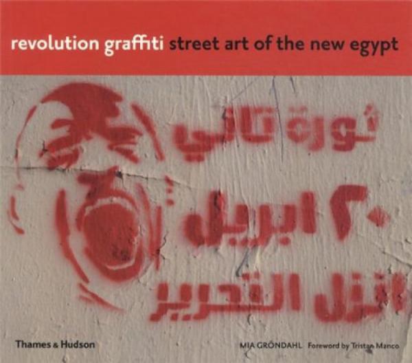RevolutionGraffiti:StreetArtoftheNewEgypt(FrenchEdition)