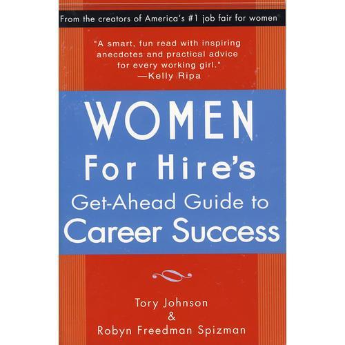 女人应对雇佣精明战术的成功生涯 Women for Hire s Get Ahead Guide to Career Success