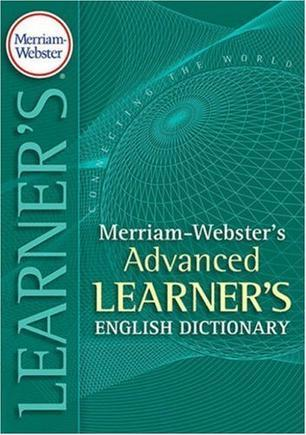 Merriam-Websters Advanced Learners English Dictionary