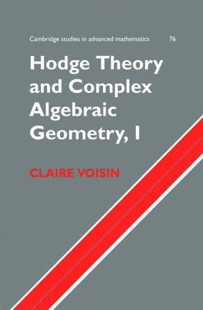 Hodge Theory and Complex Algebraic Geometry I