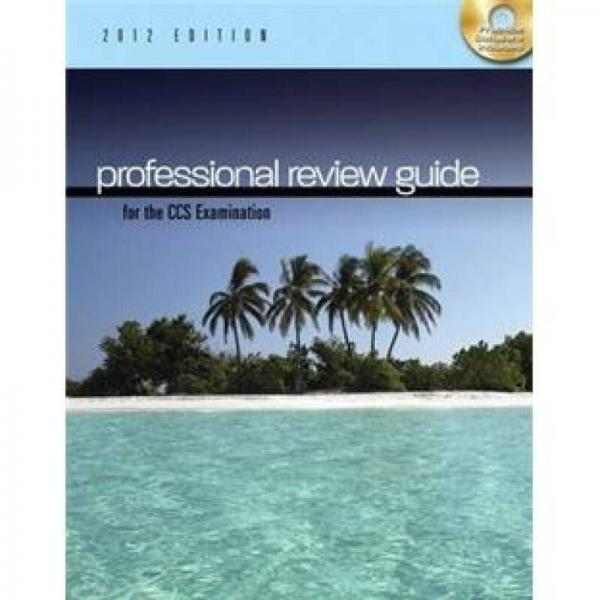Professional Review Guide for the CCS Examination, 2012 Edition (Exam Review Guides)