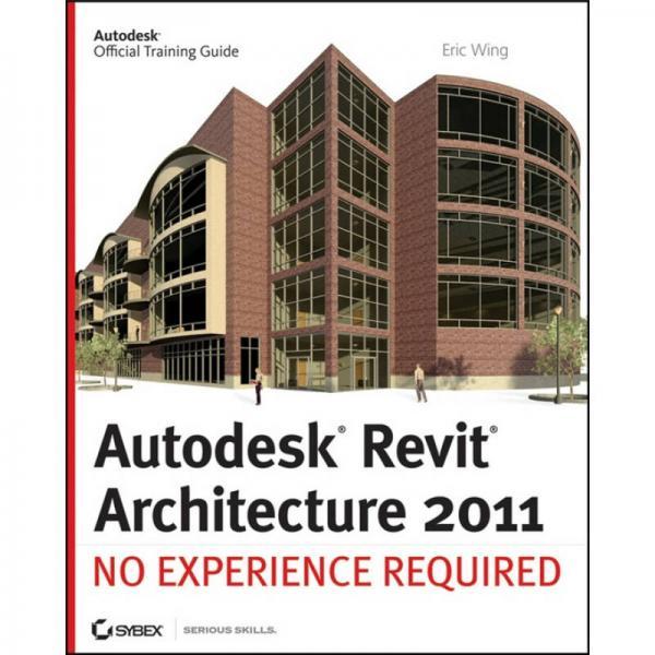 Autodesk Revit Architecture 2011: No Experience Required  Revit 三维建筑设计软件:无需经验