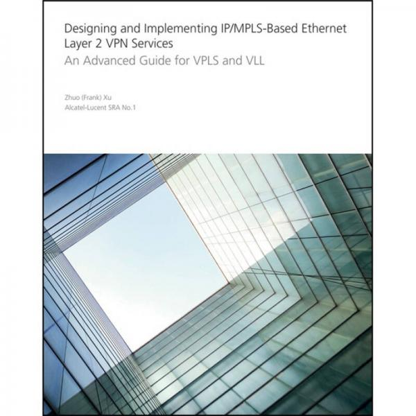 Designing and Implementing IP/MPLS-Based Ethernet Layer 2 VPN Services