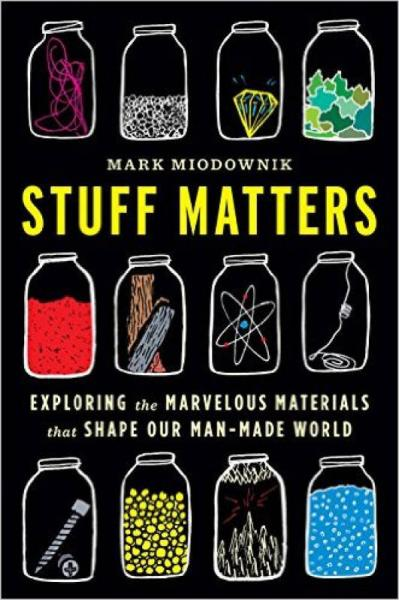 Stuff Matters  Exploring the Marvelous Materials