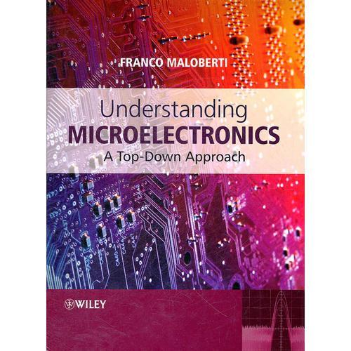 Understanding Microelectronics: A Top-Down Approach