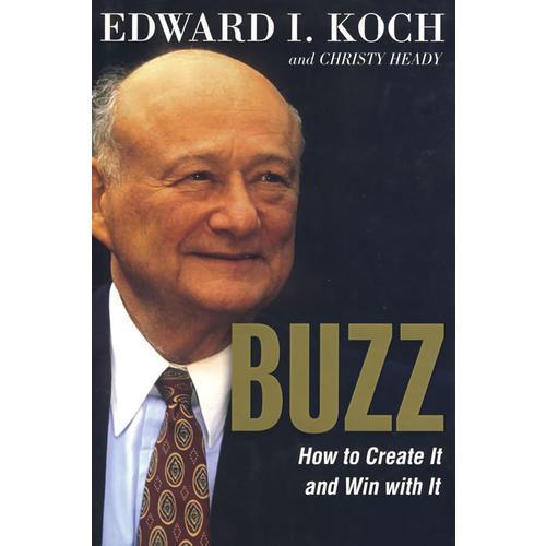 炒作:如何制造话题并以之取胜BUZZ: HOW TO CREATE IT AND WIN WITH IT
