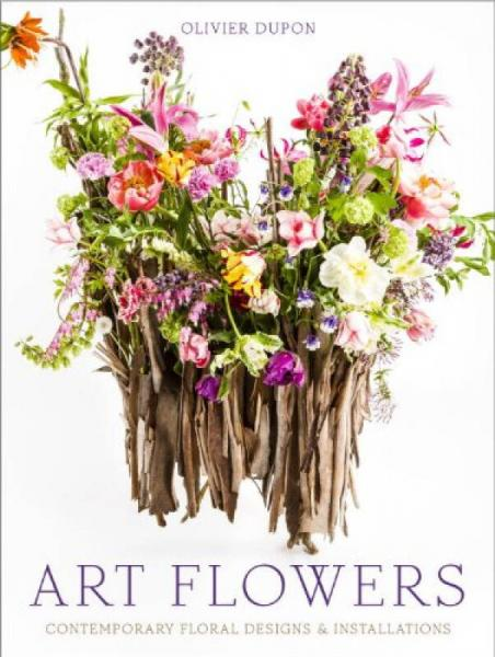 Art Flowers: Contemporary Floral Designs and Ins