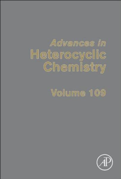 AdvancesinHeterocyclicChemistry,Volume109杂环化学进展,第109卷