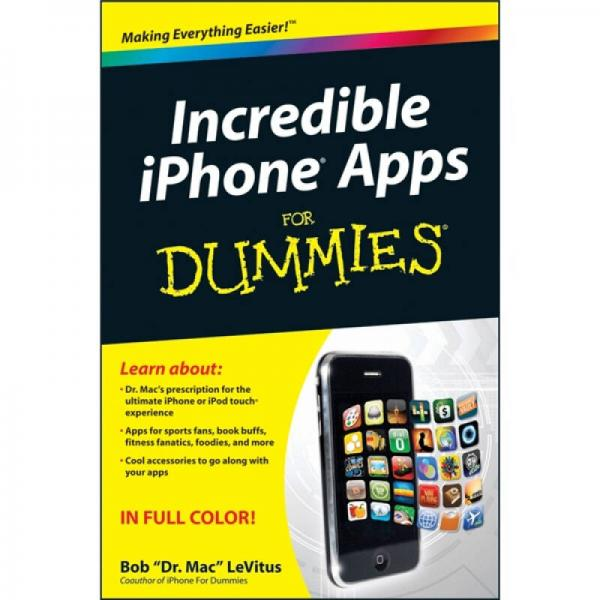 Incredible iPhone Apps for Dummies[难以置信的苹果手机iPhone 应用程序傻瓜书]