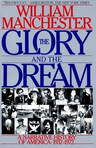 The Glory and the Dream:A Narrative History of America, 1932-1972