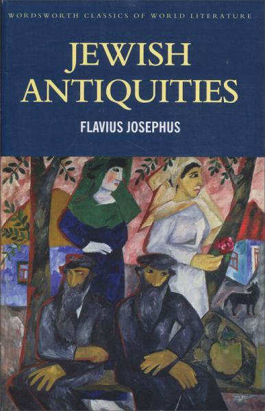 Jewish Antiquities (Wordsworth Classics of World Literature)[犹太古史]