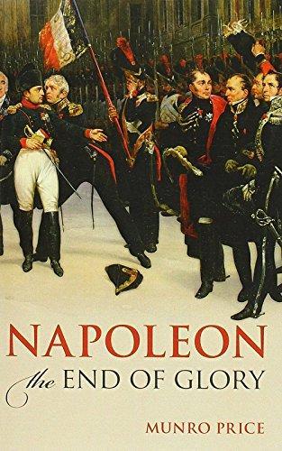 拿破仑:最后的荣耀 英文原版 Napoleon: The End of Glory Munro Price OUP Oxford 军事历史
