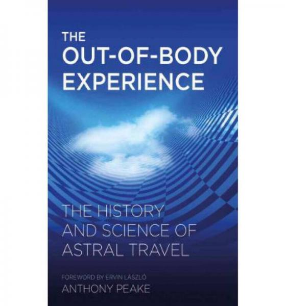 The Out of Body Experience  The History and Scie