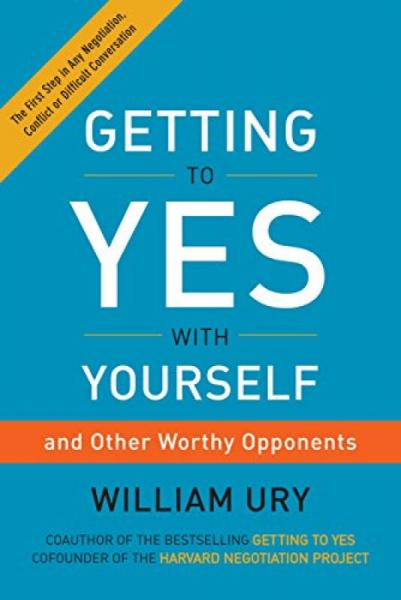 Getting to Yes with Yourself  (and Other Worthy