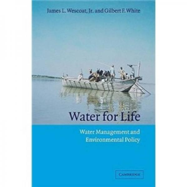 Water for Life: Water Management and Environmental Policy