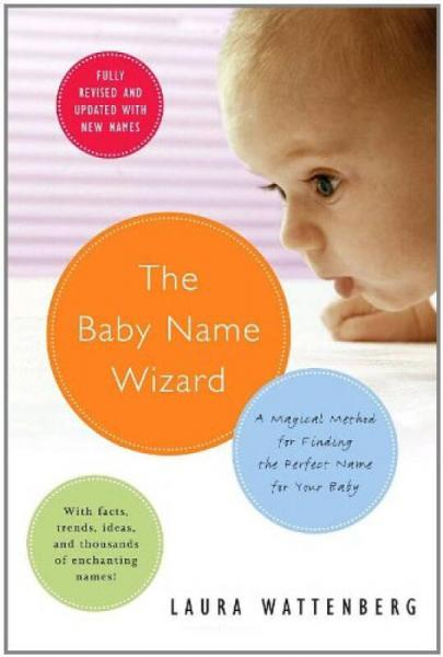 The Baby Name Wizard  A Magical Method for Findi