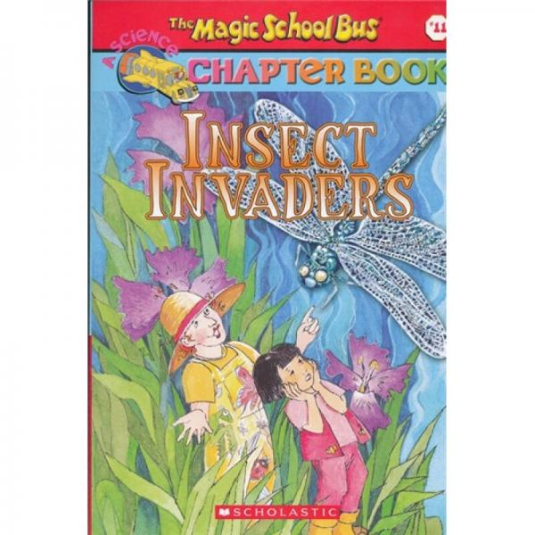 The Magic School Bus : Insect Invaders (Chapter Book #11)神奇校车章节书系列#11:昆虫袭击者