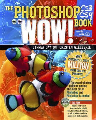 Photoshop CS3/CS4 Wow! Book, The (8th Edition)