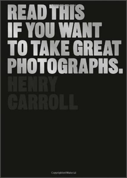 Read This If You Want to Take Great Photographs[如果你想拍出伟大的摄影作品,就读这个]