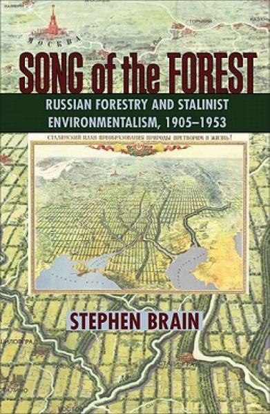 SongoftheForest:RussianForestryandStalinistEnvironmentalism,1905-1953