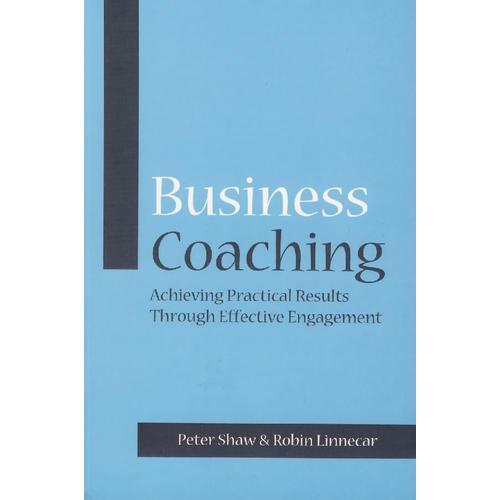 有效利用培训 Business Coaching: Achieving Practical Results Through Effective Engagement