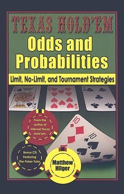 TexasHoldemOddsandProbabilities:Limit,No-Limit,andTournamentStrategies[WithCDROM]