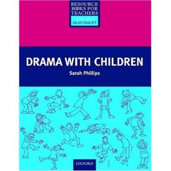 Primary Resource Books for Teachers: Drama with Children[小学教师资源丛书:戏剧]
