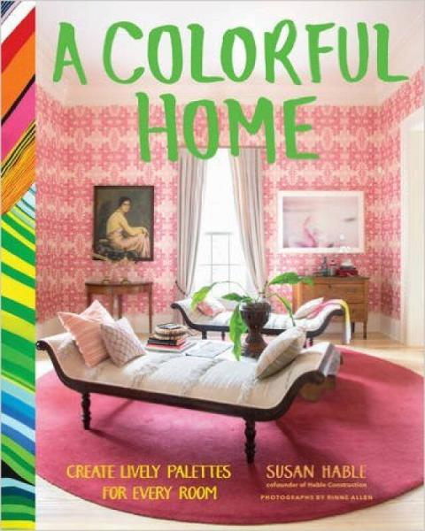 A Colorful Home  Create Lively Palettes for Ever
