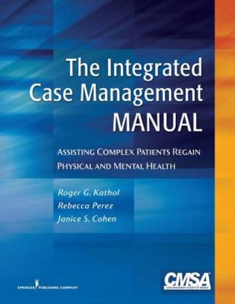 TheIntegratedCaseManagementManual:AssistingComplexPatientsRegainPhysicalandMentalHealth