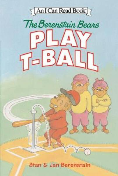 The Berenstain Bears Play T-Ball (I Can Read, Level 1)贝贝熊打棒球