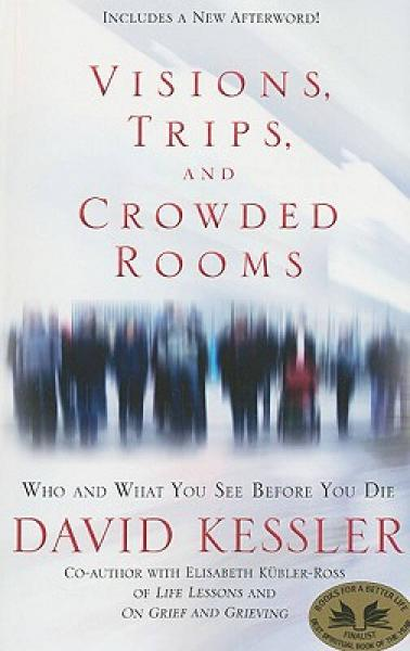 Visions, Trips, and Crowded Rooms: Who and What You See Before You Die