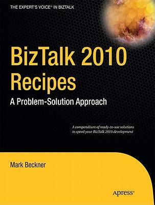 BizTalk2010Recipes:AProblem-SolutionApproach