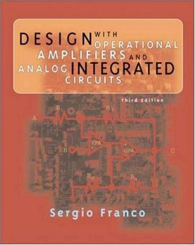 Design with Operational Amplifiers and Analog Integrated Circuits