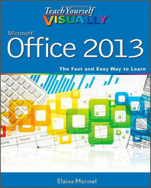 Teach Yourself VISUALLY Office 2013 (Teach Yourself VISUALLY (Tech))
