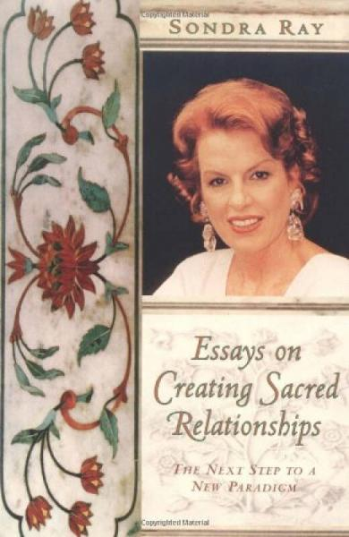 Essays on Creating Sacred Relationships
