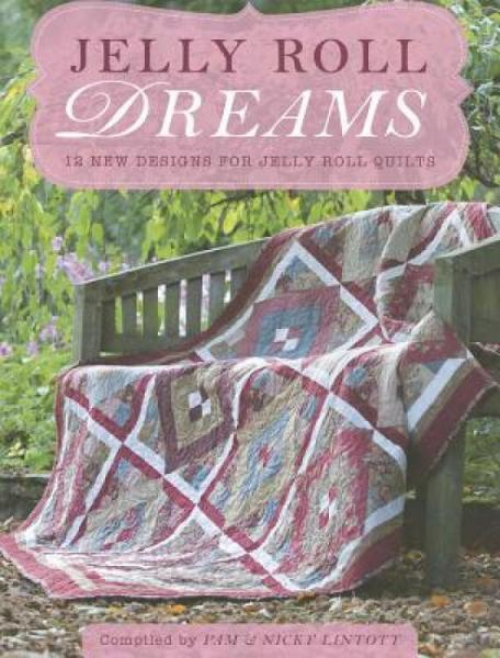 JellyRollDreams:12NewDesignsforJellyRollQuilts
