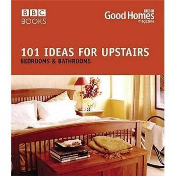 101 Ideas for Upstairs: Bedrooms & Bathrooms (Good Homes)