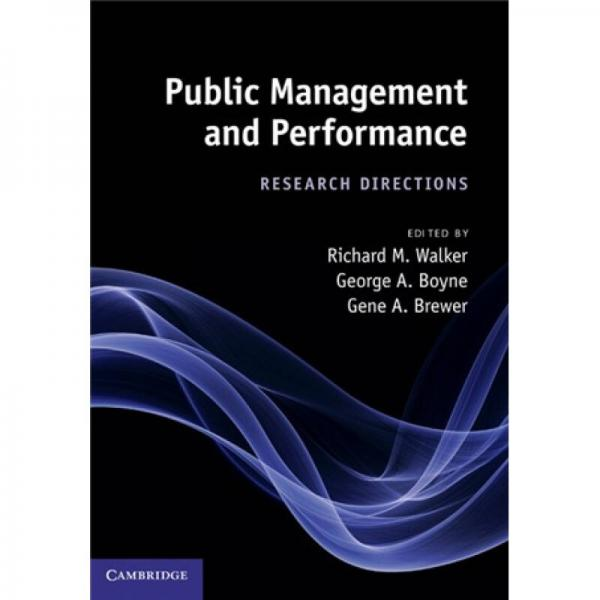 Public Management and Performance:Research Directions[公共管理与表现:研究指导]