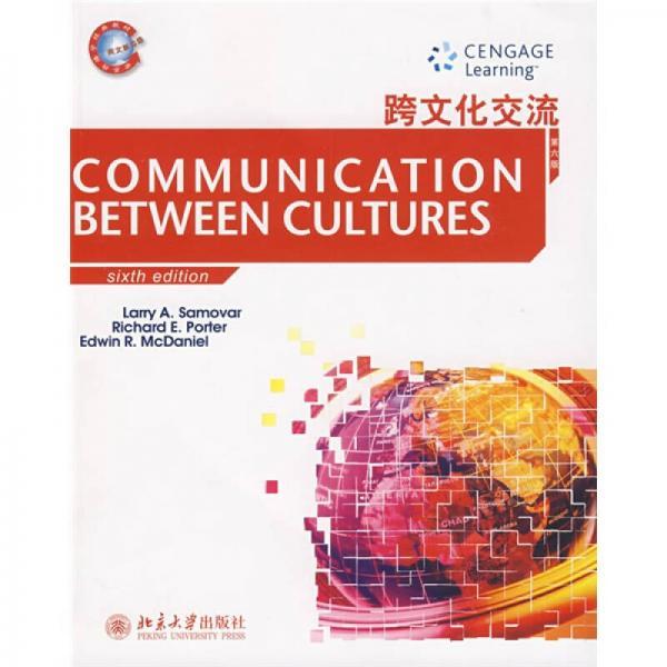 世界传播学经典教材:跨文化交流(第6版)(英文影印版)