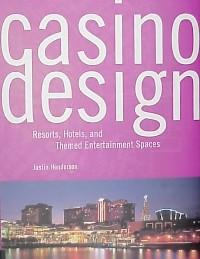Casino design : Resorts, hotels, and themed entertainment spaces