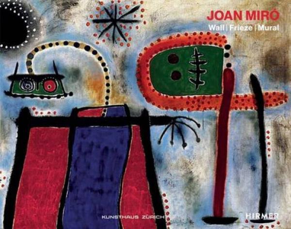 Joan Miró: Wall | Frieze | Mural